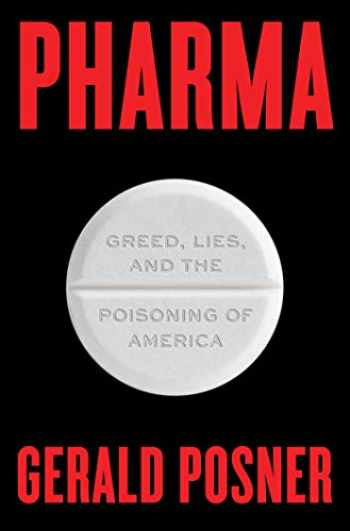 9781501151897-1501151894-Pharma: Greed, Lies, and the Poisoning of America