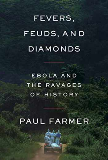 9780374234324-0374234329-Fevers, Feuds, and Diamonds: Ebola and the Ravages of History