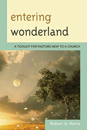 9781566997171-1566997178-Entering Wonderland: A Toolkit for Pastors New to a Church