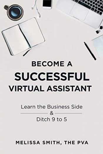 9781728689678-1728689678-Become A Successful Virtual Assistant: Learn the Business Side & Ditch 9 to 5