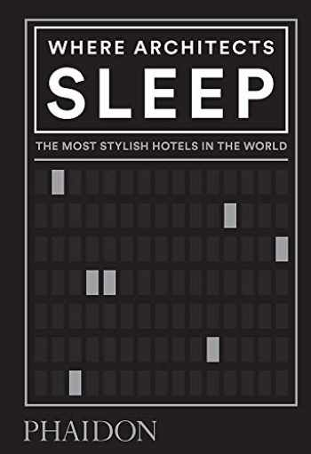 9780714879260-0714879266-Where Architects Sleep: The Most Stylish Hotels in the World