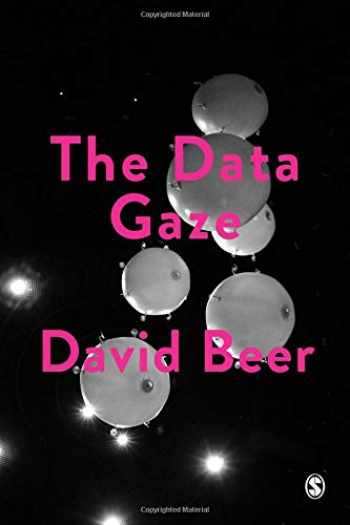9781526436924-1526436922-The Data Gaze: Capitalism, Power and Perception (Society and Space)