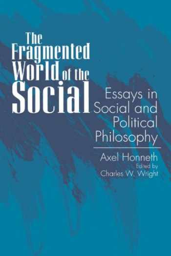 9780791423004-079142300X-The Fragmented World of the Social: Essays in Social and Political Philosophy (Suny Series in Social and Political Thought)