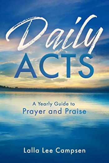 9781563094804-1563094800-Daily ACTS: A Yearly Guide to Prayer and Praise