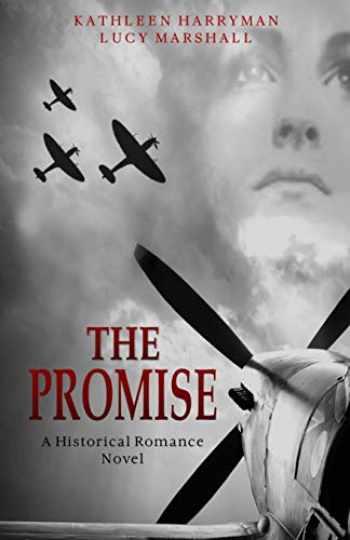9781513646633-151364663X-The Promise: A World War 2 Historical Romance Novel