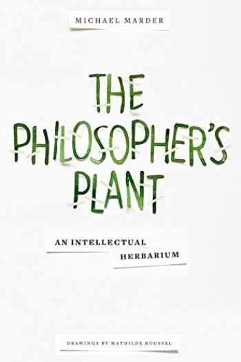 9780231169035-0231169035-The Philosopher's Plant: An Intellectual Herbarium