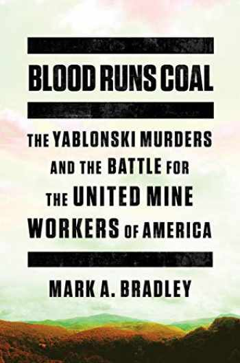 9780393652536-039365253X-Blood Runs Coal: The Yablonski Murders and the Battle for the United Mine Workers of America