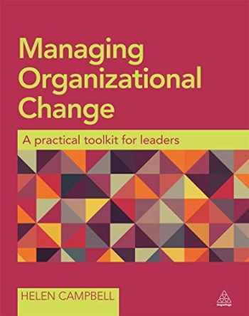 9780749470838-0749470836-Managing Organizational Change: A Practical Toolkit for Leaders