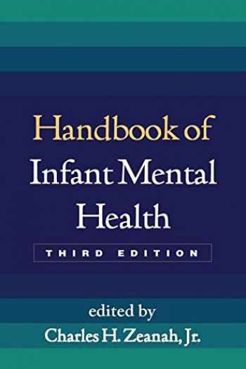 9781462506460-1462506461-Handbook of Infant Mental Health, Third Edition