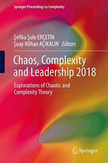 9783030276713-3030276716-Chaos, Complexity and Leadership 2018: Explorations of Chaotic and Complexity Theory (Springer Proceedings in Complexity)