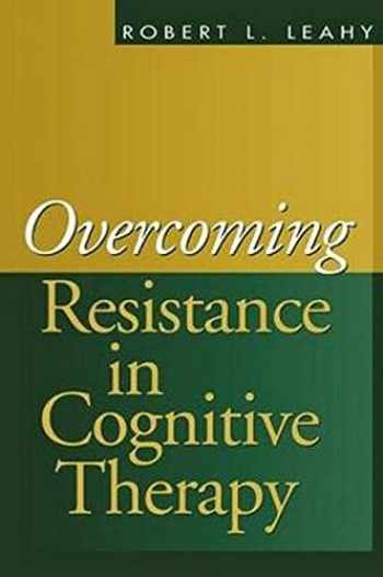 9781572309364-1572309369-Overcoming Resistance in Cognitive Therapy