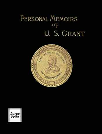 9781582188584-1582188580-Personal Memoirs of U.S. Grant Volume 2/2: Large Print Edition (River Moor Books Large Print Editions)