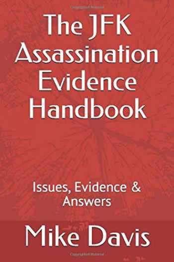 9781717793843-1717793843-The JFK Assassination Evidence Handbook: Issues, Evidence & Answers