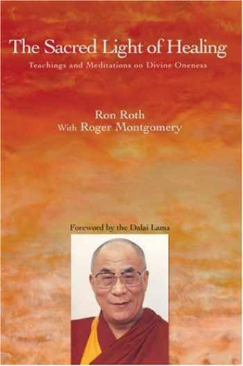 9780595690596-0595690599-The Sacred Light of Healing: Teachings and Meditations on Divine Oneness