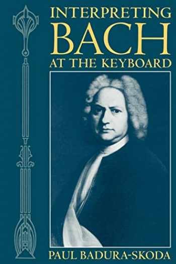 9780198165767-0198165765-Interpreting Bach at the Keyboard (Clarendon Paperbacks)