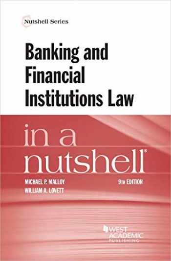 9781684674329-1684674328-Banking and Financial Institutions Law in a Nutshell (Nutshells)