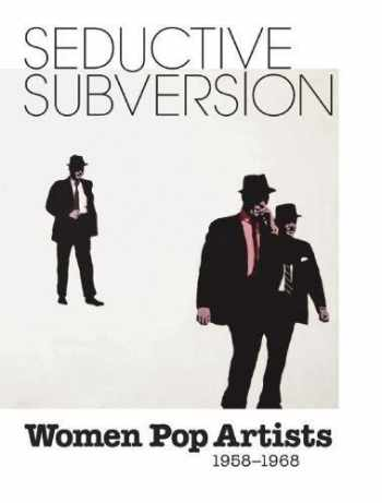 9780789210654-0789210657-Seductive Subversion: Women Pop Artists 1958-1968
