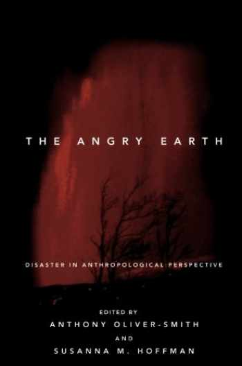 9780415919876-0415919878-The Angry Earth: Disaster in Anthropological Perspective