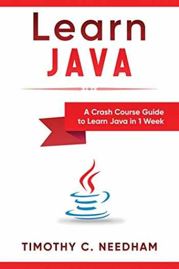 9781726643023-1726643026-Learn Java: A Crash Course Guide to Learn Java in 1 Week