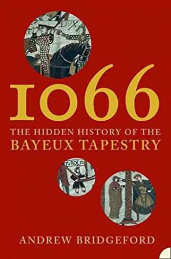 9781841150413-184115041X-1066: The Hidden History of the Bayeux Tapestry