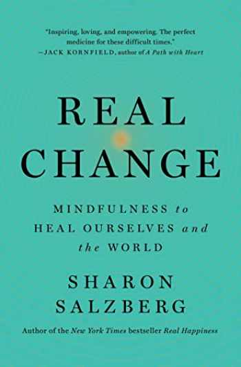 9781250310576-1250310571-Real Change: Mindfulness to Heal Ourselves and the World