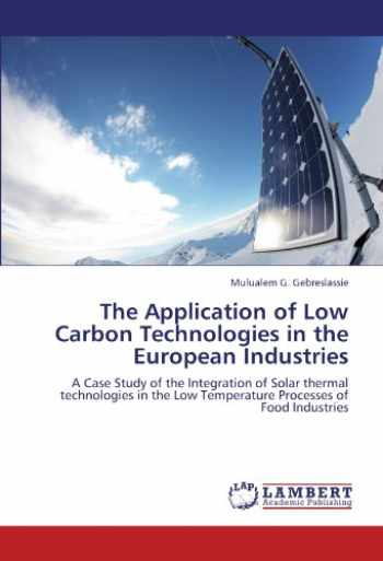 9783659114199-3659114197-The Application of Low Carbon Technologies in the European Industries: A Case Study of the Integration of Solar thermal technologies in the Low Temperature Processes of Food Industries