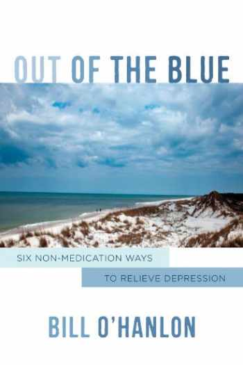 9780393709162-0393709167-Out of the Blue: Six Non-Medication Ways to Relieve Depression (Norton Professional Books (Hardcover))