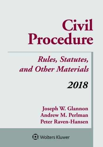 9781454894513-1454894512-Civil Procedure: Rules, Statutes, and Other Materials 2018 (Supplements)