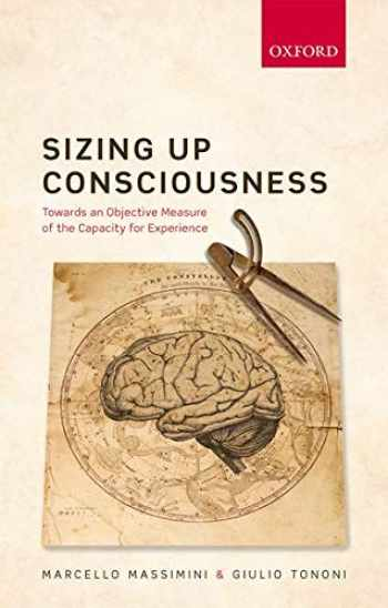 9780198728443-0198728441-Sizing Up Consciousness: Towards an Objective Measure of the Capacity for Experience
