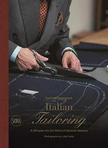 9788857238289-8857238288-Italian Tailoring: A Glimpse into the World of Sartorial Masters