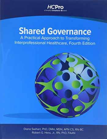 9781683088530-1683088530-Shared Governance: A Practical Approach to Transforming Interprofessional Healthcare