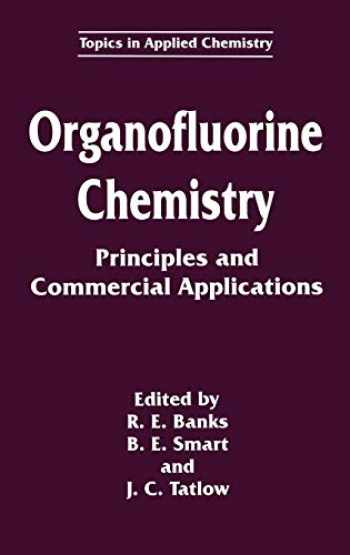 9780306446108-0306446103-Organofluorine Chemistry: Principles and Commercial Applications (Topics in Applied Chemistry)
