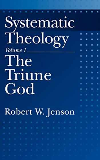 9780195086485-0195086481-Systematic Theology: Volume 1: The Triune God (Systematic Theology (Oxford Hardcover))
