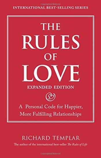 9780133384222-0133384225-Rules of Love, The: A Personal Code for Happier, More Fulfilling Relationships, Expanded Edition (Richard Templar's Rules)