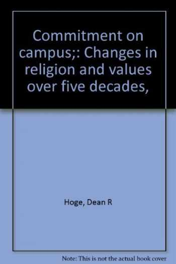 9780664207069-0664207065-Commitment on campus;: Changes in religion and values over five decades,