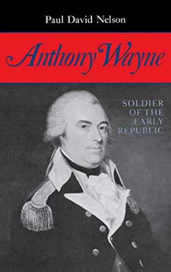 9780253307514-0253307511-Anthony Wayne: Soldier of the Early Republic
