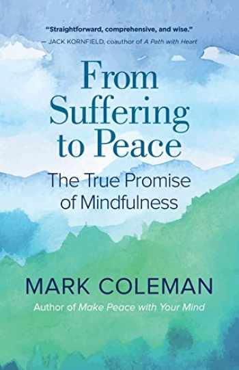 9781608686032-1608686035-From Suffering to Peace: The True Promise of Mindfulness
