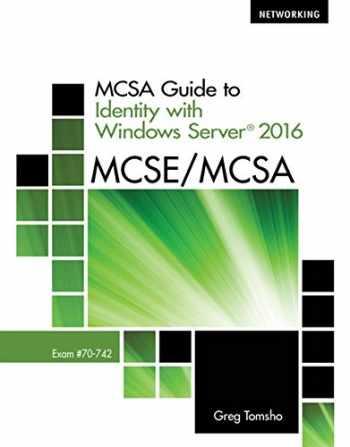 9781337400893-1337400890-MCSA Guide to Identity with Windows Server 2016, Exam 70-742