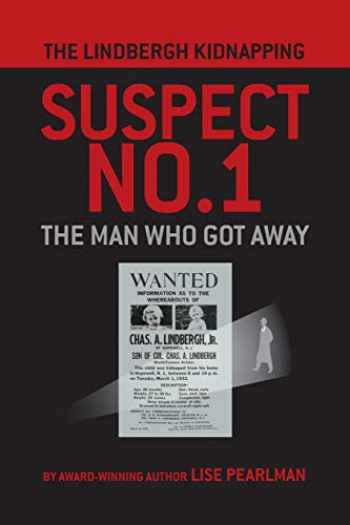9781587904950-1587904950-The Lindbergh Kidnapping Suspect No. 1: The Man Who Got Away
