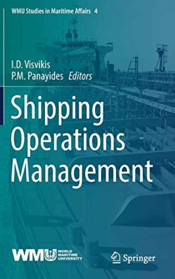 9783319623641-3319623648-Shipping Operations Management (WMU Studies in Maritime Affairs (4))