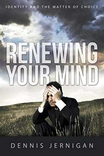 9781613143735-1613143737-Renewing Your Mind: Identity and the Matter of Choice