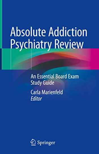 9783030334031-3030334031-Absolute Addiction Psychiatry Review: An Essential Board Exam Study Guide