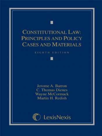 9781422498781-1422498786-Constitutional Law: Principles and Policy, Cases and Materials Eighth Edition