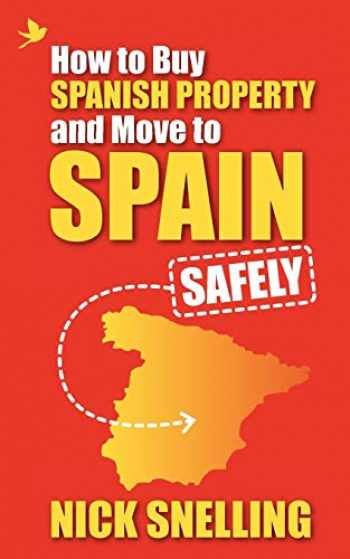 9781907498800-190749880X-How to Buy Spanish Property and Move to Spain ... Safely