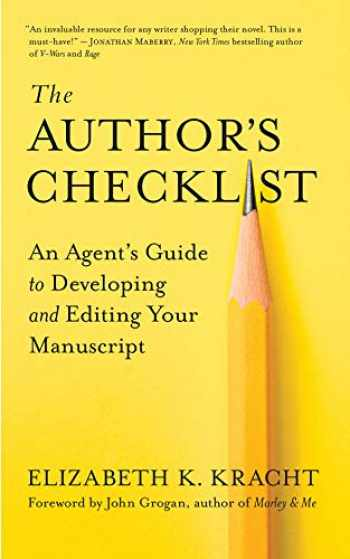 9781608686629-1608686620-The Author's Checklist: An Agent's Guide to Developing and Editing Your Manuscript