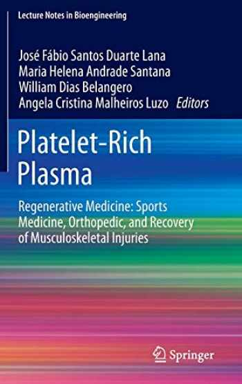 9783642401169-3642401163-Platelet-Rich Plasma: Regenerative Medicine: Sports Medicine, Orthopedic, and Recovery of Musculoskeletal Injuries (Lecture Notes in Bioengineering)