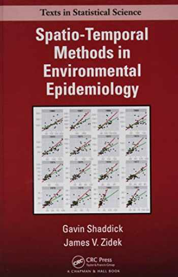9781482237030-1482237032-Spatio-Temporal Methods in Environmental Epidemiology (Chapman & Hall/CRC Texts in Statistical Science)