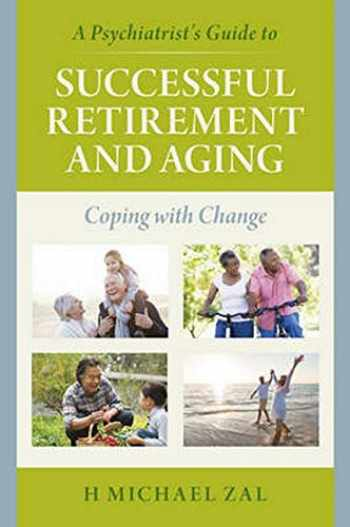 9781442251236-1442251239-A Psychiatrist's Guide to Successful Retirement and Aging: Coping with Change