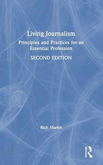 9781138549265-1138549266-Living Journalism: Principles and Practices for an Essential Profession