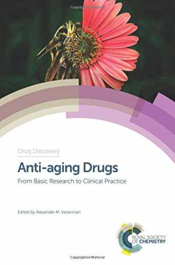9781782624356-178262435X-Anti-aging Drugs: From Basic Research to Clinical Practice (Drug Discovery, Volume 57)